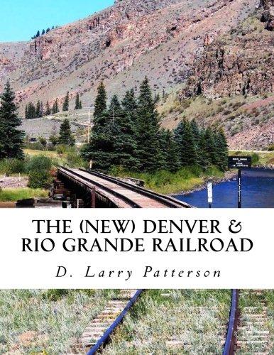 The (new)  Denver & Rio Grande Railroad