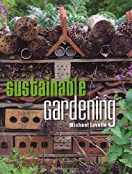 Sustainable Gardening by Michael Lavelle (2011-06-01)