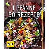 1 Pfanne - 50 Rezepte: Einfach, schnell & lecker