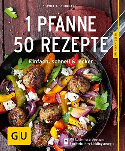 1 Pfanne – 50 Rezepte: Einfach, schnell & lecker (GU KüchenRatgeber)