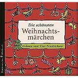 Die schönsten Weihnachtsmärchen: Gelesen von Uwe Friedrichsen