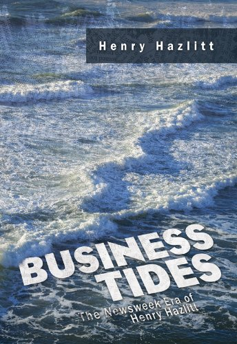 business-tides-the-newsweek-era-of-henry-hazlitt-lvmi-english-edition
