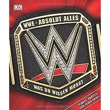 WWE Absolut alles was du wissen musst: Starke Fakten für WWE-Fans