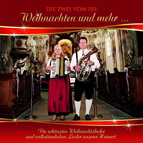Weihnachten und mehr (Die schönsten Weihnachtslieder und volkstümlichen Lieder unserer Heimat)