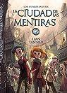 La ciudad de las mentiras: Los guardianes, libro II  - Narrativa Juvenil) par Tanner