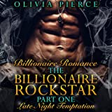 Late Night Temptation: The Billionaire Rockstar, Part 1