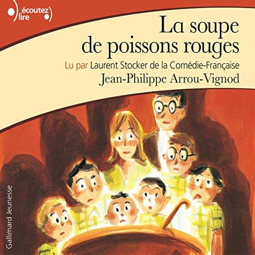 La soupe de poissons rouges: Histoires des Jean-Quelque-Chose 2 par Jean-Philippe Arrou-Vignod
