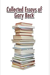 Collected Essays of Gary Beck Kindle Edition