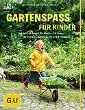 Gartenspaß für Kinder: Die besten Ideen für kleine Gärtner, Spielefans, Abenteurer und Entdecker (GU Garten Extra)