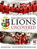 The British & Irish Lions Uncovered