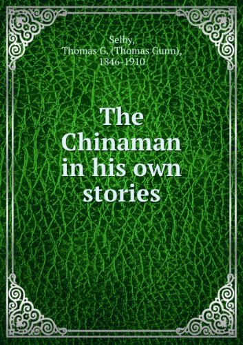 The Chinaman in his own stories (1895)