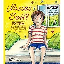 Nasses Bett? EXTRA - Das Mit-Mach-Heft für Kinder, die nachts einnässen (SOWAS!)