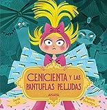 Cenicienta y las pantuflas peludas (Primeros Lectores (1-5 Años) - Álbum Ilustrado)