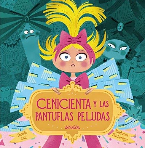 Cenicienta y las pantuflas peludas (Primeros Lectores (1-5 Años) - Álbum Ilustrado) por Davide Cali