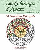 Les Coloriages d'Apsara - Mandalas Volume 2 - 50 Mandalas Relaxants