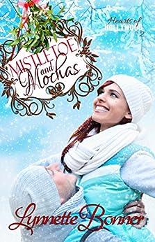 Mistletoe and Mochas: A Christmas Romance Novella (Hearts of Hollywood Book 2) by [Bonner, Lynnette]