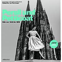 Persil und Petticoat. Köln von 1949 bis 1959: Fotografien von Fred Jaeger