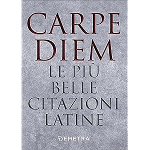 Leggere Carpe Diem Le Più Belle Citazioni Latine 1 Libro