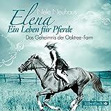 Elena - Ein Leben für Pferde: Das Geheimnis der Oaktree-Farm: 1 CD