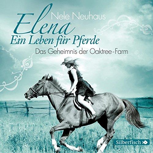 Elena 4: Elena - Ein Leben für Pferde: Das Geheimnis der Oaktree-Farm: 1 CD (Cd Geheimnis)
