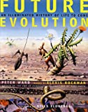 Future Evolution: An Illuminated History of Life to Come