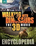 Walking with Dinosaurs Encyclopedia (Walking With Dinosaurs the 3d Movie) by Steve Brusatte (2013-11-05)