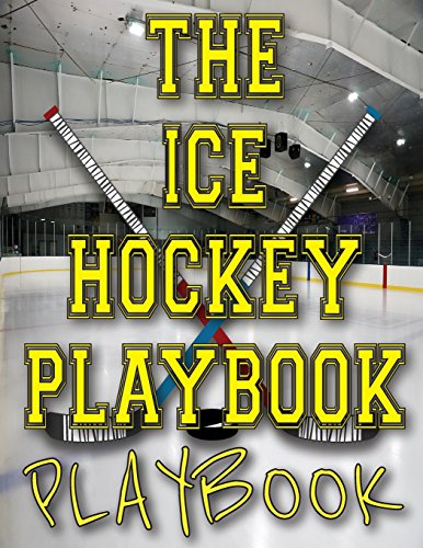 The Ice Hockey Playbook PLAYBOOK: Blank Ice Hockey Rink Diagrams Blank Hockey Practice Plan Templates 8.5x11 100 Pages Matte Cover Finish Blank Hockey Rink Templates por The Sports Highlighter