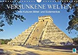 Alte Kulturen Mittel- und Südamerikas – Versunkene Welten (Wandkalender 2018 DIN A4 quer): Maya, Inka, Zapoteken – Spuren der antiken Hochkulturen ... [Kalender] [Apr 01, 2017] CALVENDO, k.A.