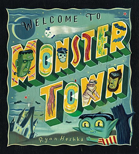 Welcome to Monster Town by Ryan Heshka (17-Jul-2012) Paperback