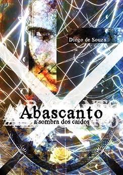 Abascanto, a sombra dos caídos (Portuguese Edition) von [de Souza, Diogo]