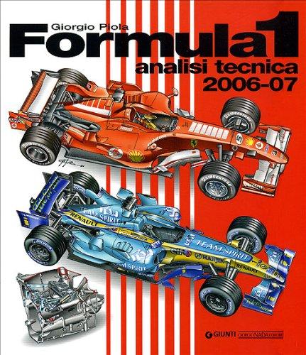 Formula 1 2006-2007. Analisi tecnica. Ediz. illustrata (Tecnica auto e moto) por Giorgio Piola