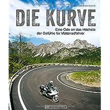 Bildband Traumkurven für Motorradfahrer: Curves, virage, courbe, curva beschreiben alle dasselbe: Die Kurve. Sie ist eine Ode an das Höchste der ... Traumstrecken sorgen für Adrenalin pur.