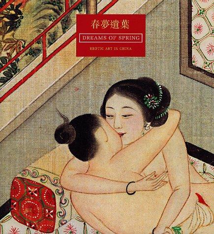 Dreams of spring. Erotica art in China. Ediz. illustrata: Erotic Art in China (Art books) por Yimen