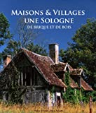 Telecharger Livres Une Sologne de brique et de bois Maisons Villages (PDF,EPUB,MOBI) gratuits en Francaise