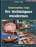 Construction en bois - Les techniques modernes