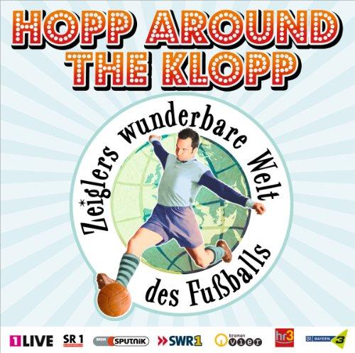 Preisvergleich Produktbild Zeiglers wunderbare Welt des Fußballs - Die Vierte - Hopp Around The Klopp