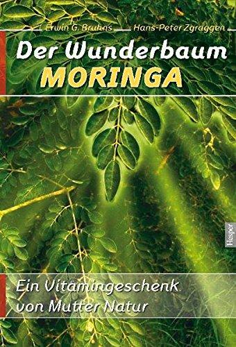 Der Wunderbaum Moringa Wunderbaum Moringa