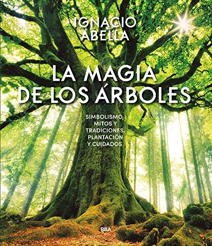La magia de los árboles (OTROS NO FICCIÓN) por IGNACIO ABELLA MINA