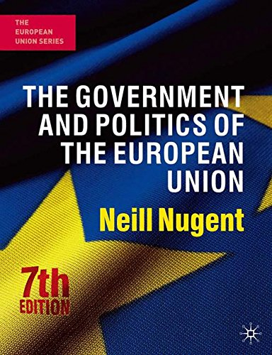 The Government and Politics of the European Union: Seventh Edition (The European Union Series) por Professor Neill Nugent