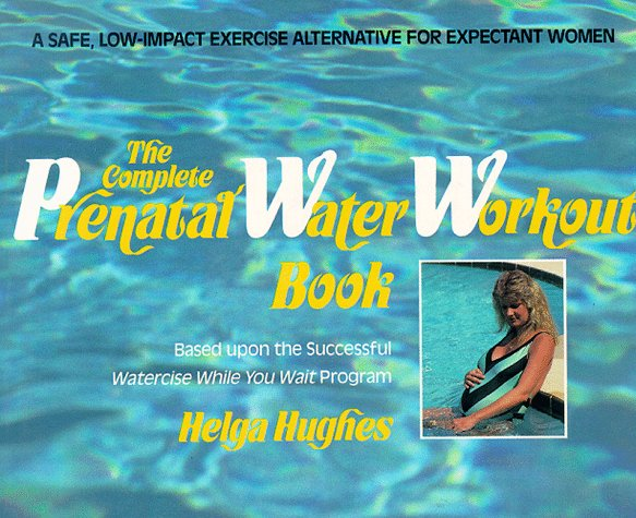The Complete Prenatal Water Workout Book
