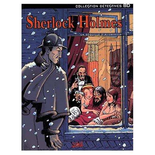 Sherlock Holmes, tome 2 : La Béquille d'aluminium