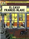 BLAKE Y MORTIMER 13. EL CASO FRANCIS BLAKE