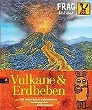 Frag doch mal ... die Maus! - Vulkane und Erdbeben (Die Sachbuchreihe, Band 22)