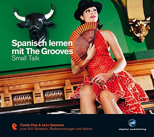 Hörbuch-spanisch (Spanisch lernen mit The Grooves: Small Talk.Coole Pop & Jazz Grooves / Audio-CD mit Booklet (The Grooves digital publishing))