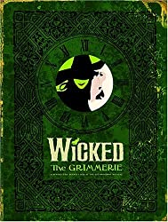 (WICKED THE GRIMMERIE: A BEHIND-THE-SCENES LOOK AT THE HIT BROADWAY MUSICAL) BY COTE, DAVID(AUTHOR)Hardcover Oct-2005