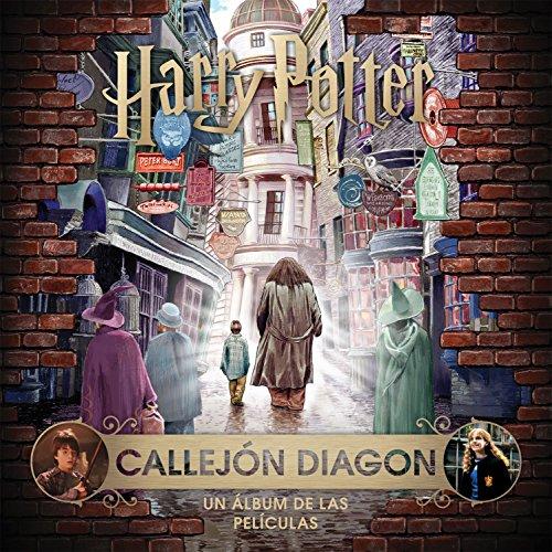 J.K. Rowling's Wizarding World: Callejon Diagon. Un álbum de las películas por Jody Revenson