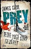 'Prey - Deine Tage sind gezählt: Thriller' von James Carol