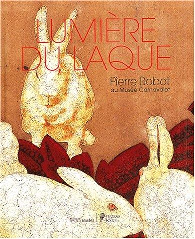 Lumière du laqué. Centenaire du maître laqueur Pierre Bobot (1902-1974), Musée Carnavalet, Paris, 23 octobre 2002