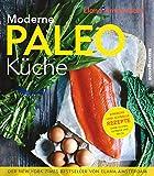Image of Moderne Paleo-Küche: Genuss ohne Gluten, Getreide und Milch