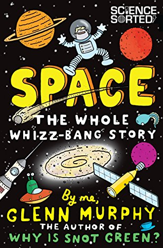 space-the-whole-whizz-bang-story-science-sorted-book-1